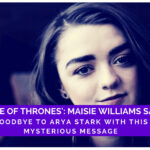 Game Of Thrones Maisie Williams Says Goodbye To Arya Stark With This Mysterious Message
