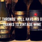 Game Of Thrones Will Have Its Own Wine Thanks To Vintage Wine Estates