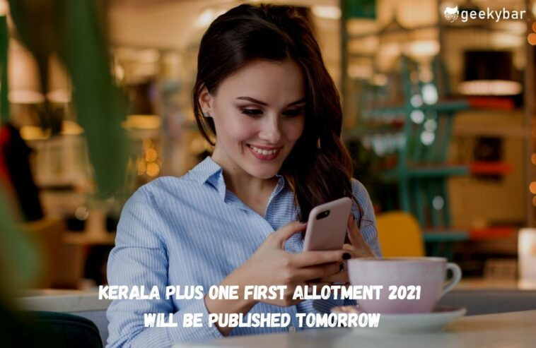 Kerala Plus One First Allotment 2021 Will Be Published Tomorrow