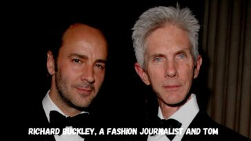 Richard Buckley A Fashion Journalist And Tom Fords Husband Has Died At The Age Of 72.